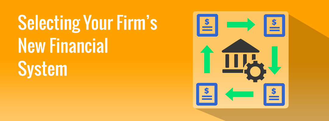 Selecting Your Firm's New Financial System