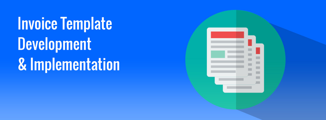 Invoice Template Development & Implementation